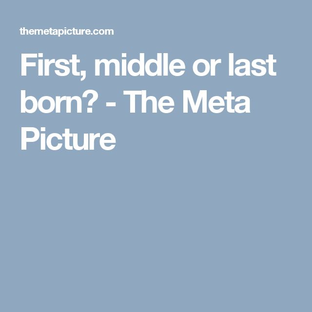 First, middle or last born? - The Meta Picture