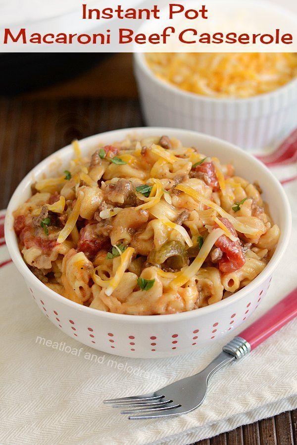 Instant Pot Macaroni Beef Casserole   – Instant pot recipes
