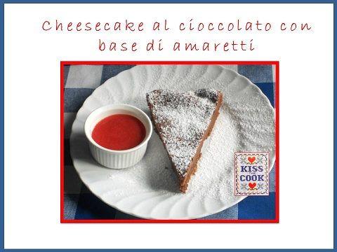 CHEESE CAKE AL CIOCCOLATO CON BASE DI AMARETTI
