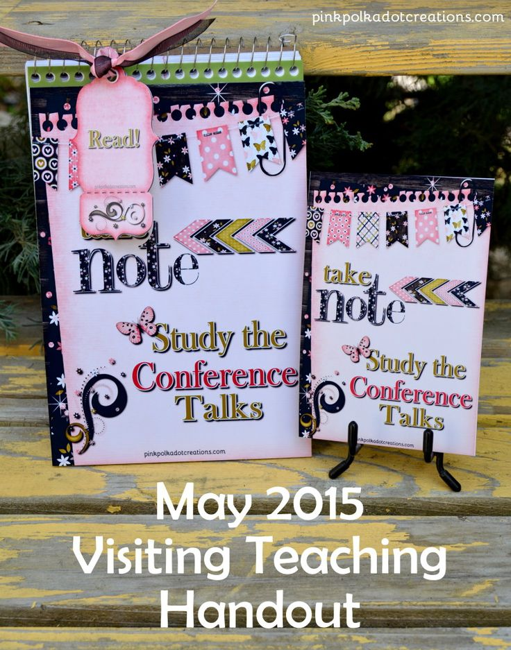 "May 2015 Visiting Teaching Handout, includes a note card, blank note card, a note book cover and blank note book cover for those that would like to translate and a fun ""read"" tag!  All free printables.