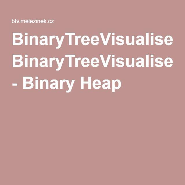 BinaryTreeVisualiser - Binary Heap
