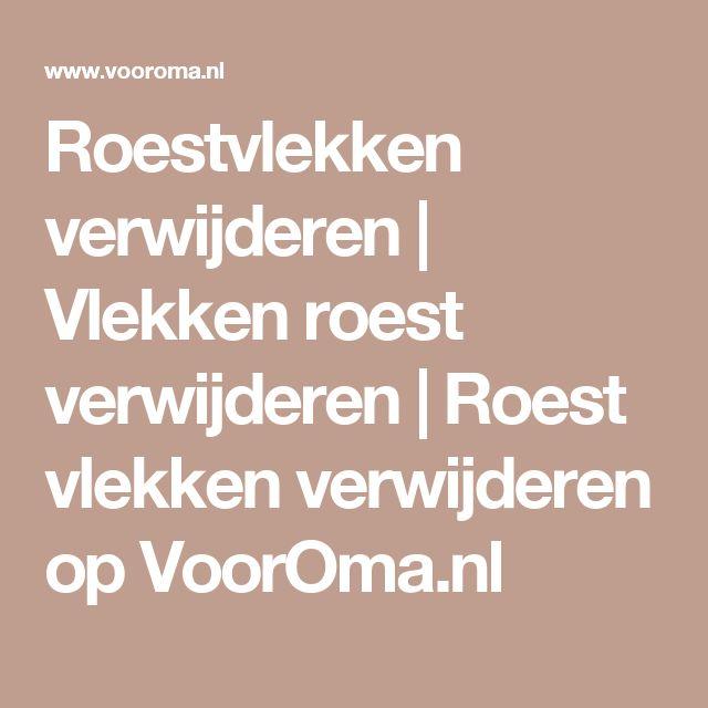 Roestvlekken verwijderen   Vlekken roest verwijderen   Roest vlekken verwijderen op VoorOma.nl