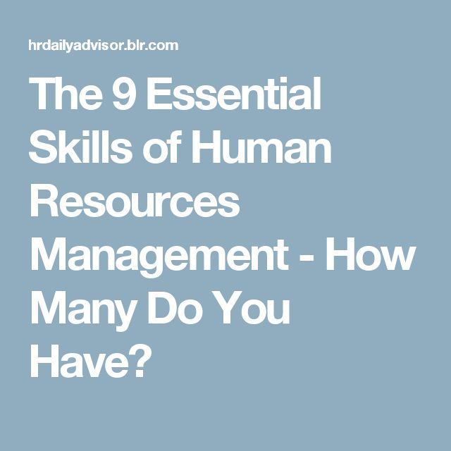 management and human skills Human resources managers skills human resources managers must be able to balance those with a concentration in human resources management—should.