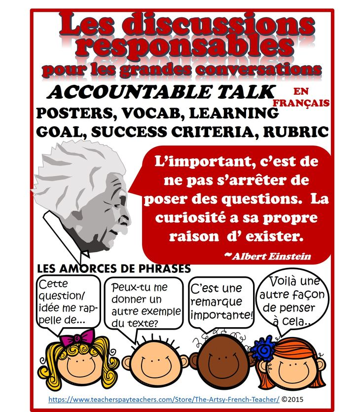 """LES DISCUSSIONS RESPONSABLES - Accountable Talk (en Français) - for use with """"Grand Conversations"""", Math Talk, Inquiries, Debates for grade 2-8 French Immersion. https://www.teacherspayteachers.com/Store/The-Artsy-French-Teacher  Large variety of Sentence Prompts and Stems, Vocab, Posters, Learning Goal, Success Criteria, Rubric, Debate worksheet.  Teacher Notes in English, Student work in French."""