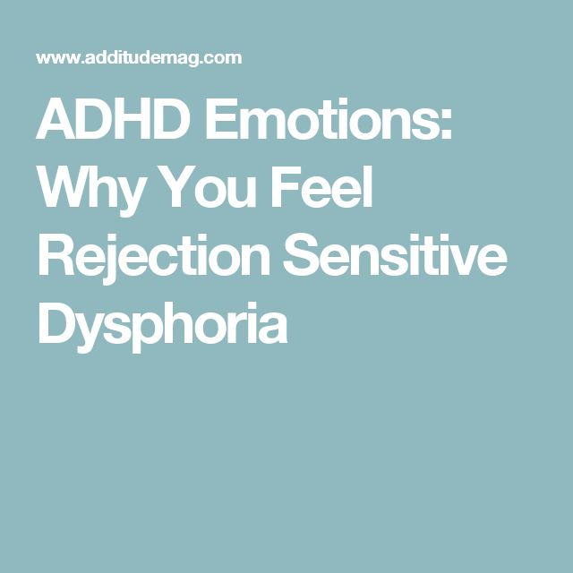 ADHD Emotions: Why You Feel Rejection Sensitive Dysphoria