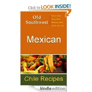 Old Southwest #Mexican  #Chile Recipes - Home style #Mexican Food - #Texas Chili - Quick & Easy: Tom Ellerbe: Amazon.com: Kindle Store...#Mexican Cuisine