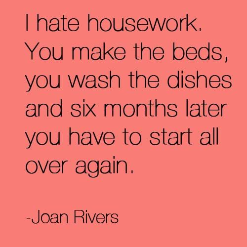 Famous Quotes About Sharing: 17 Best Housework Quotes On Pinterest