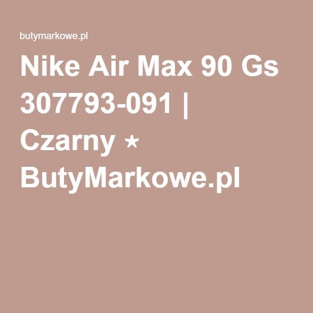 Nike Air Max 90 Gs 307793-091 | Czarny ⋆ ButyMarkowe.pl