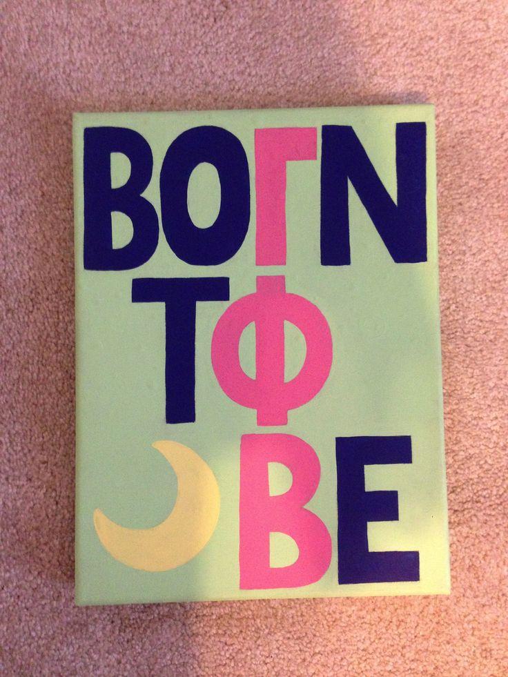 Born to be. Gamma Phi Beta