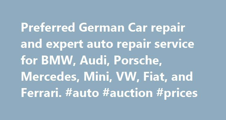 Preferred German Car repair and expert auto repair service for BMW, Audi, Porsche, Mercedes, Mini, VW, Fiat, and Ferrari. #auto #auction #prices http://uk.remmont.com/preferred-german-car-repair-and-expert-auto-repair-service-for-bmw-audi-porsche-mercedes-mini-vw-fiat-and-ferrari-auto-auction-prices/  #european auto parts # Welcome to RennWerks! 1-408-370-7480 Rennwerks Performance is your leading European Auto Repair facility for German and Italian car service and maintenance. We also offer…