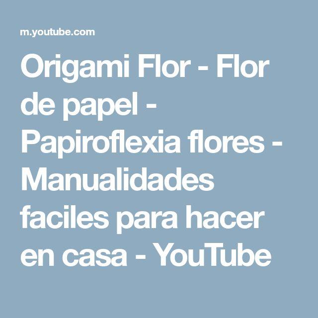 Origami Flor - Flor de papel - Papiroflexia flores - Manualidades faciles para hacer en casa - YouTube
