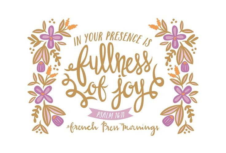 Overcoming Bible Quote Wallpapers French Press Mornings Psalm16 11 Quot In Your Presence Is