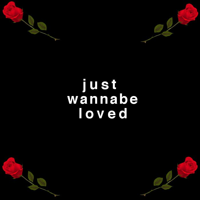 Just wannabe loved | love | love quotes | true love | falling in love | relationship goals | love notes