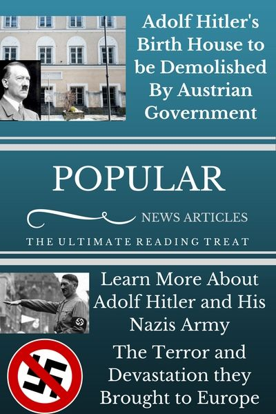 Adolf Hitler Birth House to be Demolished By Austria Government. Learn More About Adolf Hitler and His Nazi Army. How he rise to power, The Terror, Devastation and The Holocaust they brought to World War 2 in Europe. Popular News Articles History blog and post.