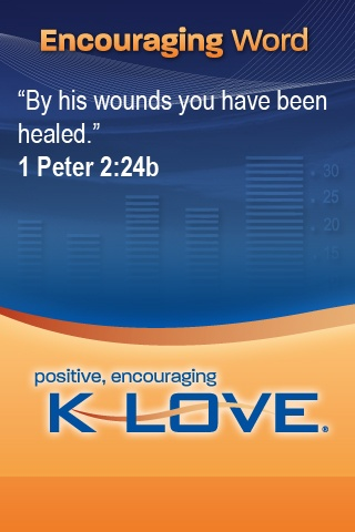 KLOVE   ia an amazing Radio Station  Look for it and Listen   It helps on the Bad Days  and the Good!! :)