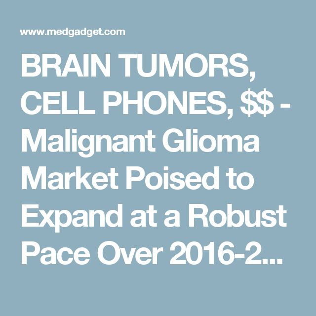 BRAIN TUMORS, CELL PHONES, $$  - Malignant Glioma Market Poised to Expand at a Robust Pace Over 2016-2022   Medgadget, 2.22.17 ...The major players in the Malignant Glioma Market are Sigma-Aldrich, Bristol-Myers, Genentech, Sun Pharmaceutical, Cipla, Panacea Biotec, Zydus Cadila and Merck. The largest market share is gained by the U.S, large incidence and prevalence of cases... 1 in 2 men and 1 in 3 women... almost 40% of the population are at a risk of developing cancer in coming years.