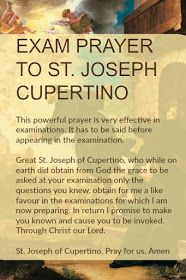 Exam prayer novena to st Joseph of Cupertino, patron saint of test takers. I've had success with this one!