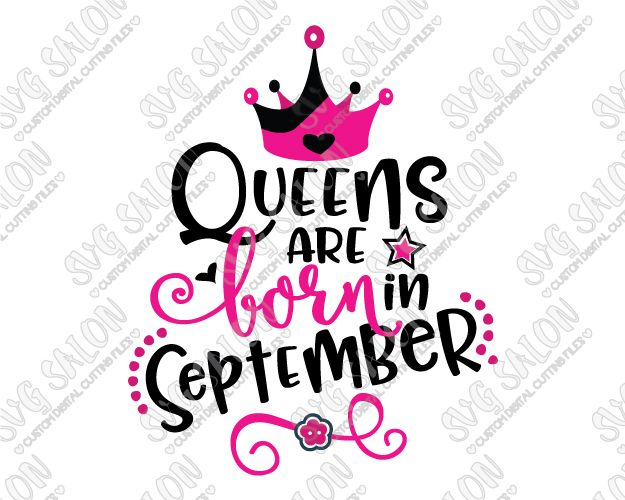 Queens Are Born In September Birthday Cut File in SVG, EPS, DXF, JPEG, and PNG