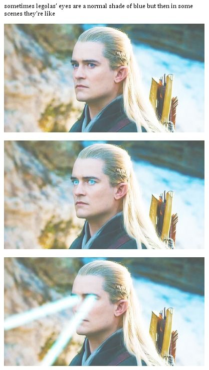 sometimes legolas' eyes are a normal shade of blue...