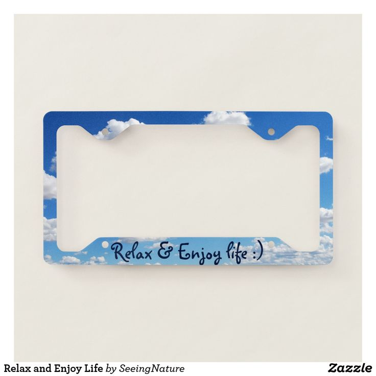 Relax and Enjoy Life License Plate Frame