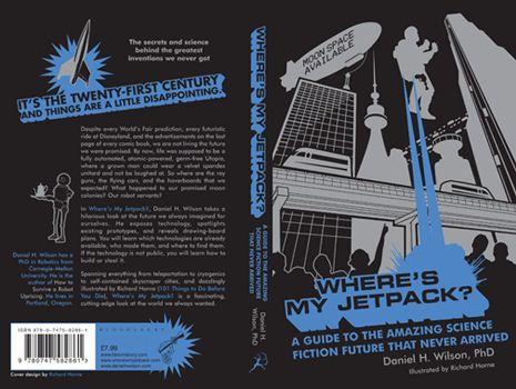Where's my Jetpack? by Daniel H Wilson  Design & Ilustration – www.elhorno.co.uk
