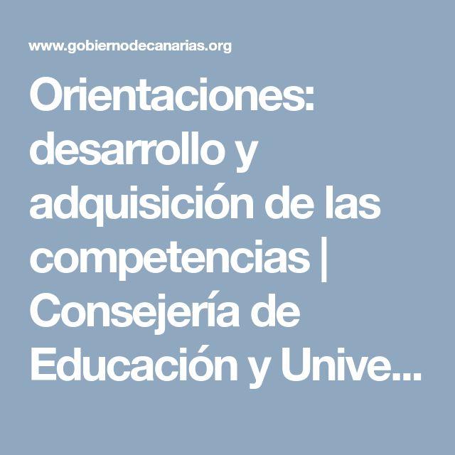 Orientaciones: desarrollo y adquisición de las competencias | Consejería de Educación y Universidades | Gobierno de Canarias