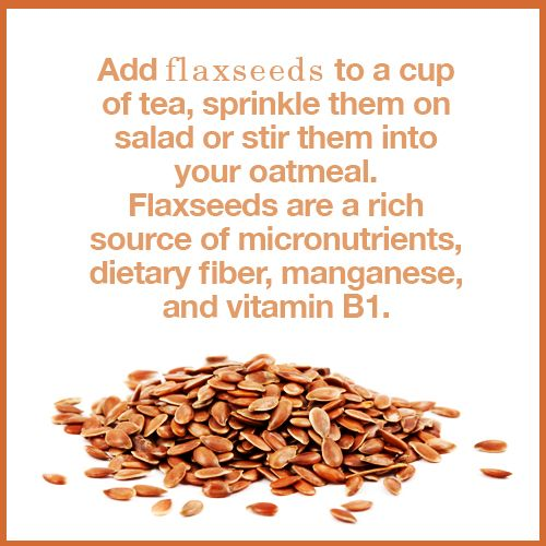 Add flaxseeds to a cup of tea, sprinkle them on salad or stir them into your oatmeal. Flaxseeds are a rich source of micronutrients, dietary fiber, manganese, and vitamin B1... | Healthy Eating Tips | Nutrition