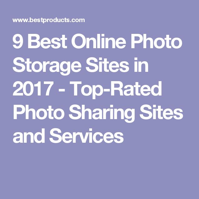 9 Best Online Photo Storage Sites in 2017 - Top-Rated Photo Sharing Sites and Services