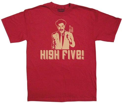 BORAT gives this shirt a High Five!