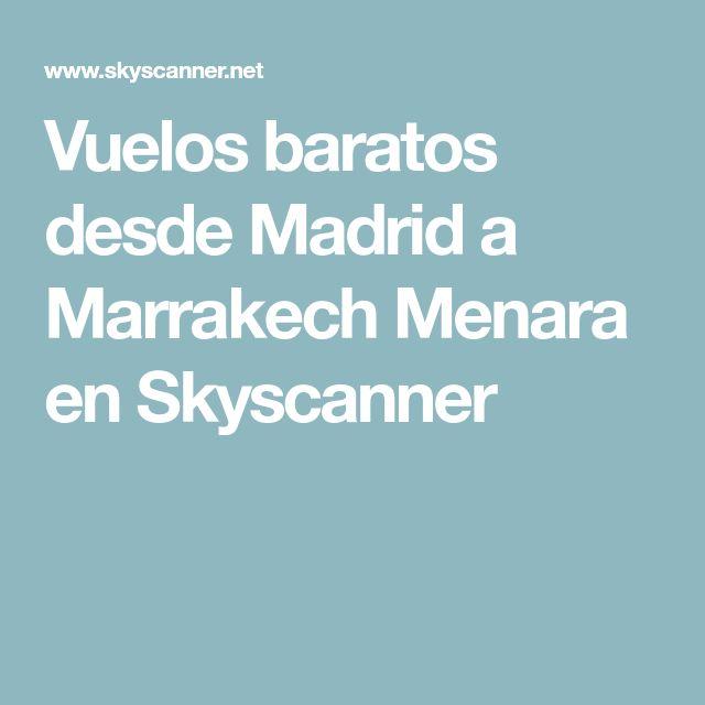 Vuelos baratos desde Madrid a Marrakech Menara en Skyscanner