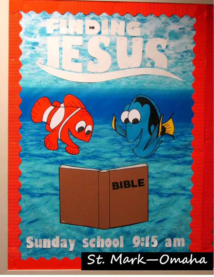 Sunday school bulletin board - a Finding Nemo/Dory themed one is fun for anytime.