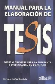 Manual para la elaboración de tesis / Berenice Ibáñez Brambila