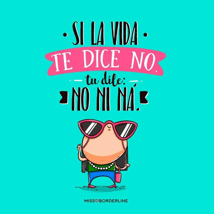 Si la vida te dice NO, tu díle: NO NI NÁ. #chistes #humor #divertidas #funny
