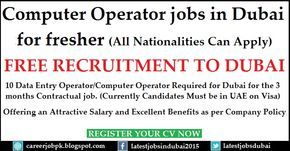 Computer Operator jobs in Dubai for Freshers. All nationalities are most welcome to apply for the job. 10 Data Entry Computer Operator Required for Dubai for the 3 months Contractual Job.