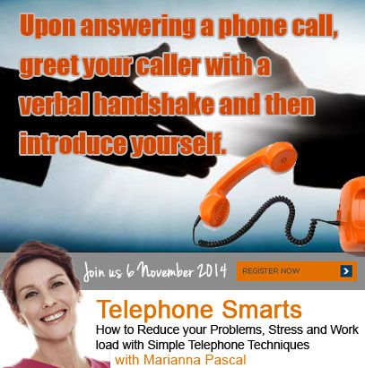 "Have you given a verbal handshake before? Upon answering a phone call, greet your caller with a verbal handshake and then introduce yourself.  Marianna Pascal's popular workshop will give you effective techniques on ""Telephone Smarts."" Learn more here http://bit.ly/Telephone-Smarts"
