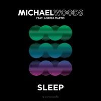 Michael Woods feat. Andrea Martin - Sleep (Michael Woods VIP Mix) [OUT NOW] by Armada Music on SoundCloud