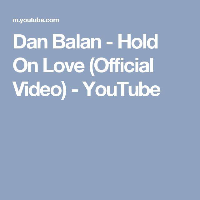 DAN BALAN HOLD ON LOVE НА ЗВОНОК СКАЧАТЬ БЕСПЛАТНО
