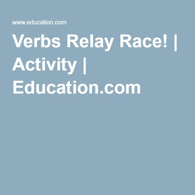 Verbs Relay Race! | Activity | Education.com