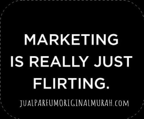 Marketing is Really Just Flirting