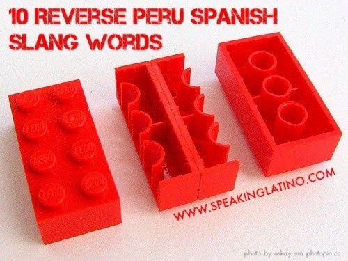 10 Reverse Peru Spanish Slang Words #Peru #SpanishSlang #Spanish Read the #blog with the full #list here: http://www.speakinglatino.com/reverse-peru-spanish-slang/