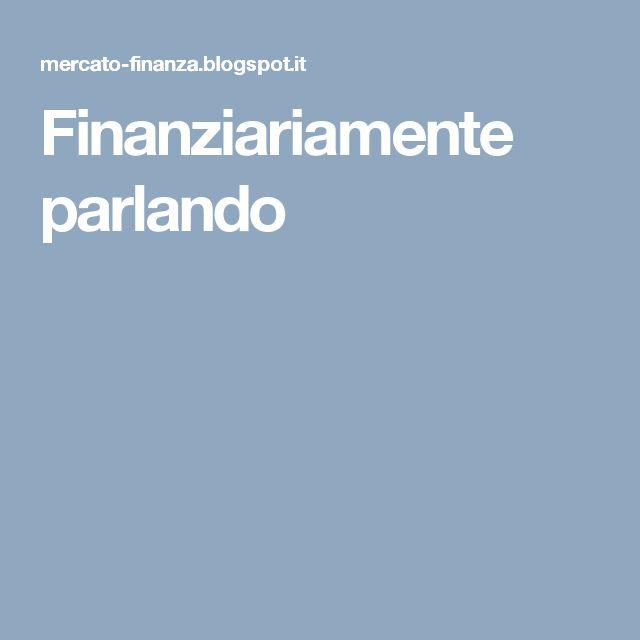 Finanziariamente parlando