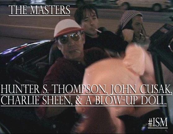 The Masters... [Kusak, Thompson, and Sheen!]