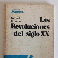 LAS REVOLUCIONES DEL SIGLO XX+NAHUEL MORENO+CUADERNOS DE SOLIDARIDAD+ED.ANTIDOTO+1986