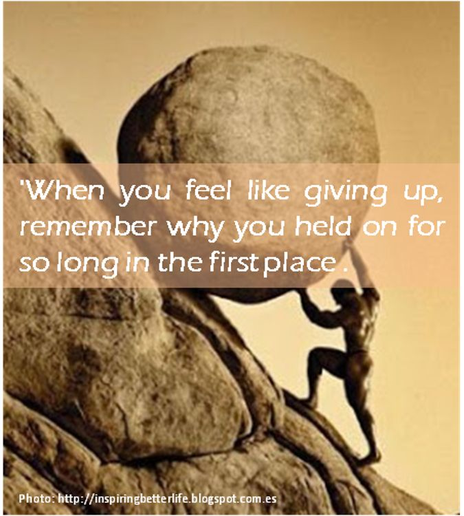 Motivational Inspirational Quotes: When You Feel Like Giving Up Quotes. QuotesGram