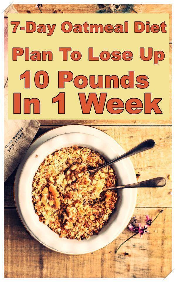 7-Day Oatmeal Diet Plan To Lose Up 10 Pounds In 1 Week