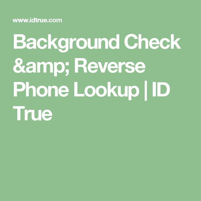 Background Check & Reverse Phone Lookup   ID True