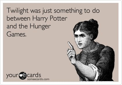 FACT.Hahahah Truths, The Hunger Games, Funny Shit, So True, Make Me Laugh, Hate Twilight, Harry Potter, Anti Twilight, Haha Yeah