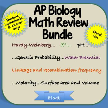 Here's a great resource to help you get ready for the AP Biology exam.  Included are student worksheets and answer keys on pH, molarity, water potential, chi-square analysis, surface area and volume, Hardy-Weinberg equilibrium, genetic probability, and linkage and recombination.