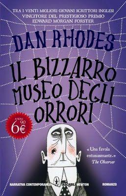 Il bizzarro museo degli orrori - Dan Rhodes - 107 recensioni su Anobii