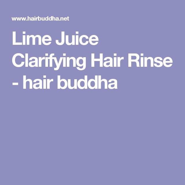 Lime Juice Clarifying Hair Rinse - hair buddha